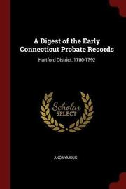 A Digest of the Early Connecticut Probate Records by * Anonymous image