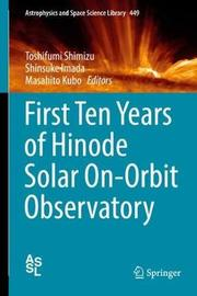 First Ten Years of Hinode Solar On-Orbit Observatory