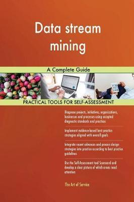 Data Stream Mining a Complete Guide by Gerardus Blokdyk image