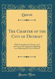 The Charter of the City of Detroit by Detroit Detroit image