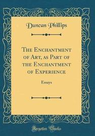 The Enchantment of Art, as Part of the Enchantment of Experience by Duncan Phillips image