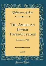 The American Jewish Times-Outlook, Vol. 30 by Unknown Author image