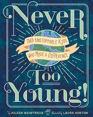 Never Too Young! by Aileen Weintraub