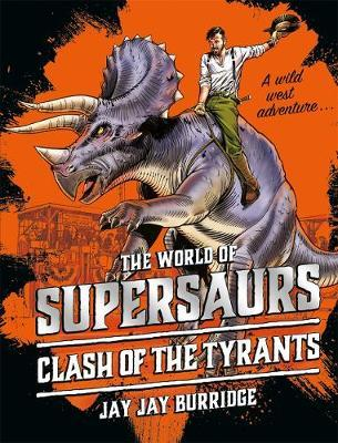 Supersaurs 3: Clash of the Tyrants by Jay Jay Burridge image