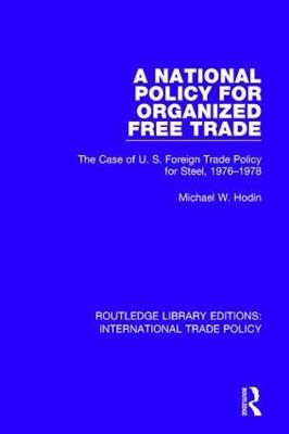 A National Policy for Organized Free Trade by Michael W. Hodin