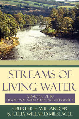 Streams of Living Water: A Daily Guide to Devotional Meditation on God's Word by Sr. F. Burleigh Willard image