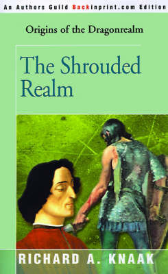 The Shrouded Realm: Origins of the Dragonrealm by Richard A Knaak image