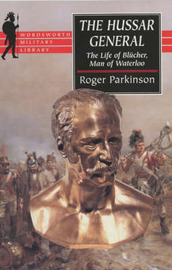 The Hussar General: The Life of Blucher, Man of Waterloo by Roger Parkinson image