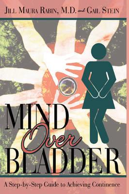Mind Over Bladder: I Never Met a Bathroom I Didn't Like! by Jill Maura Rabin image