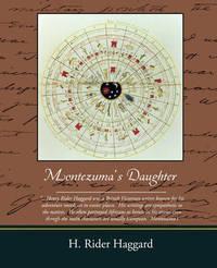 Montezuma's Daughter by Sir H Rider Haggard image