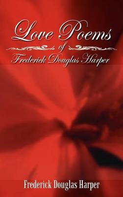 Love Poems of Frederick Douglas Harper by Frederick Douglas Harper image