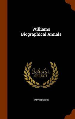 Williams Biographical Annals by Calvin Durfee image