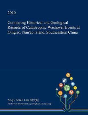 Comparing Historical and Geological Records of Catastrophic Washover Events at Qing'ao, Nan'ao Island, Southeastern China by An-Yi Annie Lau