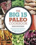 The Big 15 Paleo Cookbook by Megan Flynn Peterson