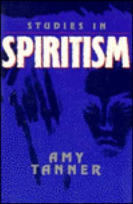 Studies In Spiritism by Amy Tanner image