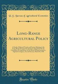 Long-Range Agricultural Policy by U S Bureau of Agricultural Economics image