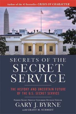 Secrets of the Secret Service by Grant M. Schmidt