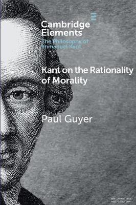Kant on the Rationality of Morality by Paul Guyer