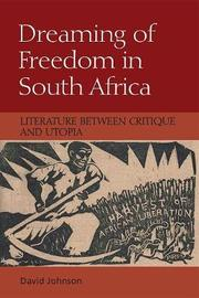 Dreaming of Freedom in South Africa by David Johnson