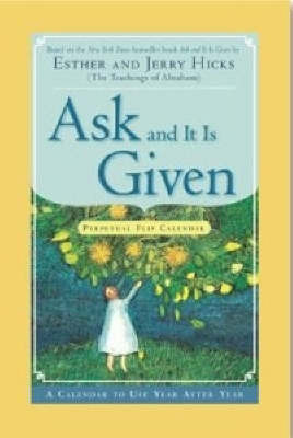 Ask And It Is Given Perpetual Flip Calendar: A Calendar to Use Year by Esther Hicks image
