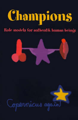 Champions: Role Models for Authentic Human Beings by Copernicus again image