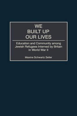 We Built Up Our Lives by Maxine Schwartz Seller