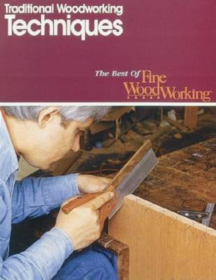 """Traditional Woodworking Techniques by """"Fine Woodworking"""" image"""