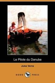 Le Pilote Du Danube (Dodo Press) by Jules Verne image