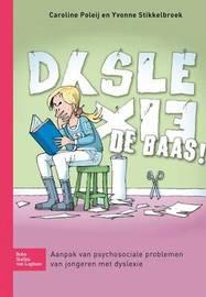 Dyslexie de Baas! by Caroline Poleij