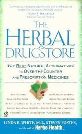 The Herbal Drugstore by Linda B. White