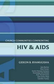 Church Communities Confronting HIV and AIDS by Gideon Byamugisha