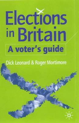 Elections in Britain: A Voter's Guide by Dick Leonard