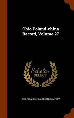 Ohio Poland-China Record, Volume 27 image