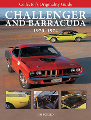 Collector'S Originality Guide Challenger and Barracuda 1970-1974 by Jim Schild