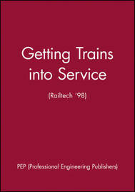 Getting Trains into Service (Railtech '98) by Pep (Professional Engineering Publishers image