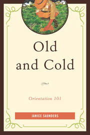 Old and Cold by Janice Saunders