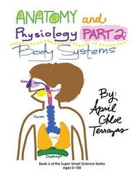 Anatomy & Physiology Part 2 by April Chloe Terrazas