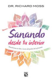 Sanando Desde Tu Interior by Richard Moss image