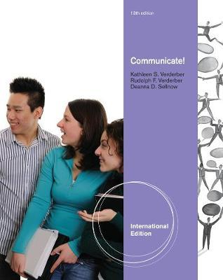 Communicate!, International Edition by Rudolph Verderber