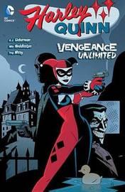 Harley Quinn Vengeance Unlimited by A.J. Lieberman