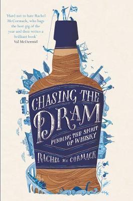 Chasing the Dram by Rachel McCormack