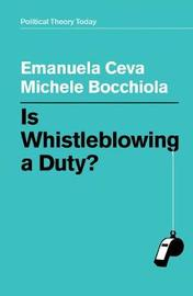 Is Whistleblowing a Duty? by Emanuela Ceva image