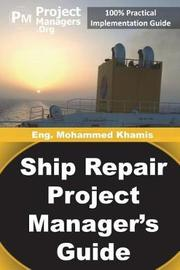 Ship Repair Project Manager's Guide by Mohamed Khamis image