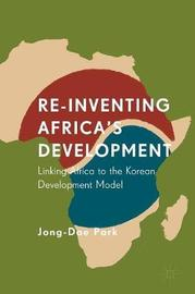 Re-Inventing Africa's Development by Jong-Dae Park