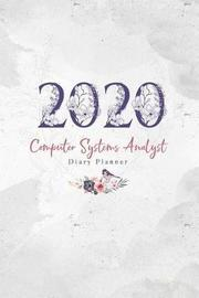 2020 Computer Systems Analyst Diary Planner by Elizabeth Riley