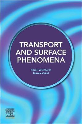 Transport and Surface Phenomena by Kamil Wichterle