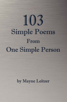 103 Simple Poems From One Simple Person by Mayne, Leitzer image