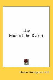 The Man of the Desert by Grace Livingston Hill image