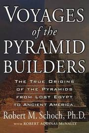 Voyages of the Pyramid Builders: The True Origins of the Pyramids from Lost Egypt to Ancient America by Robert M Schoch image