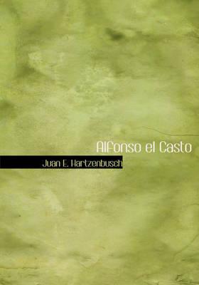 Alfonso El Casto by Juan E. Hartzenbusch